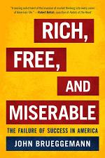Rich, Free, and Miserable