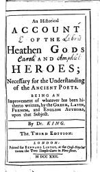An historical account of the heathen gods and heroes  necessary for the understanding of the ancient poets     The third edition PDF
