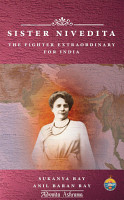Sister Nivedita   The Fighter Extraordinary for India PDF