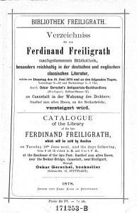 Verzeichnis der von Ferdinand Freiligrath nachgelassenen Bibliothek besonders reichhaltig in der deutschen und englischen classischen Literatur welche am Dienstag den 18  Juni 1878     versteigert wird PDF