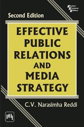 EFFECTIVE PUBLIC RELATIONS AND MEDIA STRATEGY: Edition 2