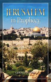 "Jerusalem in Prophecy: What the Bible reveals about the ""City of Peace"""