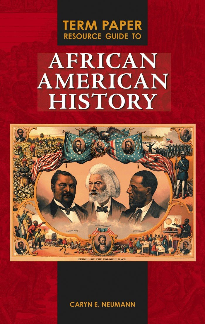 Term Paper Resource Guide to African American History