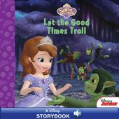 Sofia the First: Let the Good Times Troll: A Disney Read-Along