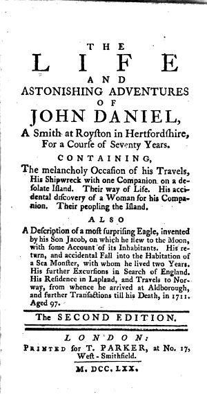 The Life and Astonishing Adventures of John Daniel  a Smith at Royston in Hertfordshire  for a Course of Seventy Years