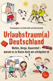 Urlaubstrauma Deutschland: Wellen, Berge, Bauernhof - warum es zu Hause doch am schrägsten ist