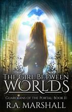 The Girl Between Worlds PDF