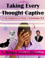 Taking Every Thought Captive  To the Obedience of Christ  2 Corinthians 10 5 PDF