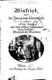 Winfried: oder Der zwerg vom Löwenthale. Eine sage aus dem eilften jahrhunderte