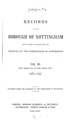 Records of the Borough of Nottingham  1485 1547