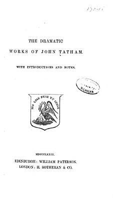 The Dramatic Works of John Tatham PDF