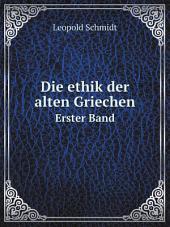 Die ethik der alten Griechen: Bände 1-2