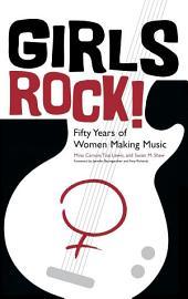 Girls Rock!: Fifty Years of Women Making Music
