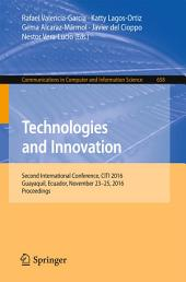 Technologies and Innovation: Second International Conference, CITI 2016, Guayaquil, Ecuador, November 23-25, 2016, Proceedings