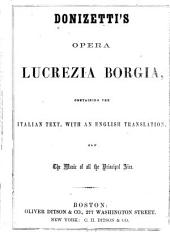 Donizetti's opera Lucrezia Borgia: containing the Italian text with an English translation, and the music of all the principal airs