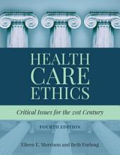 Health Care Ethics: Edition 4