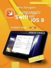 Linguaggio Swift per iOS 8. Videocorso: Modulo base – Lezione 2