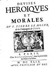 Devises heroiques et morales du P. Pierre Le Moine...