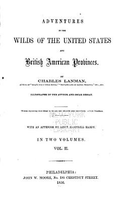 Adventures in the Wilds of the United States and British American Provinces