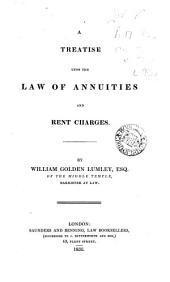 A Treatise Upon the Law of Annuities and Rent Charges