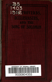 The Proverbs, Ecclesiastes and the Song of Solomon