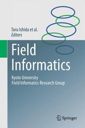 Field Informatics: Kyoto University Field Informatics Research Group