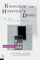 Knockin' on Heaven's Door: The Bible and Popular Culture