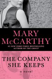 The Company She Keeps: A Novel