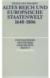 Altes Reich und europäische Staatenwelt 1648-1806