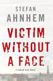 Victim Without a Face: A Fabian Risk Novel