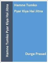 Hamne Tumko Pyar Kiya Hai Jitna