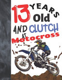 13 Years Old And Clutch At Motocross
