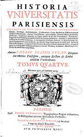 Historia Vniuersitatis Parisiensis: collegiorum plus quam triginta fundationes, statua, privilegia, reformationes ...