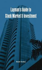 Layman's Guide to Stock Market & Investment