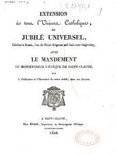 Extension à tous l'univers catholique, du Jubilé universel, célébré à Rome, l'an de Notre Seigneur mil huit cent vingt-cinq