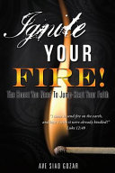 Ignite Your Fire