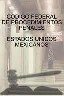 Codigo Federal de Procedimientos Penales
