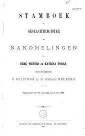 Stamboek of geslachtsregister der nakomelingen van Derk Pieters en Katrina Tomas, gewoond hebbende te Huizinge op de landhoeve Melkema: opgemaakt van het jaar 1555 tot en met 1883
