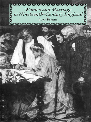 Women and Marriage in Nineteenth Century England PDF