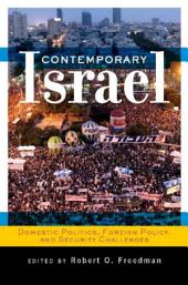 Contemporary Israel: Domestic Politics, Foreign Policy, and Security Challenges