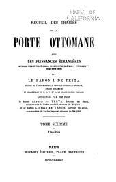 Recueil des traités de la Porte ottomane avec les puissance étrangères: depuis le premier traité conclu, en 1536, entre Suléyman I et François I jusqu'à nos jours, Volume6