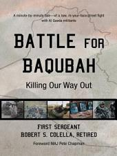 Battle for Baqubah: Killing Our Way Out