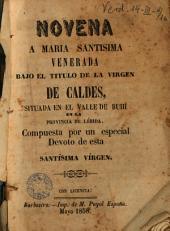 Novena a Maria Santisima Venerada bajo el Titulo de la Virgen de Caldes situada en el Valle de Buhí en la provincia de Lérida