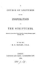 A course of lectures on the inspiration of the Scriptures