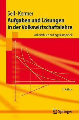 Aufgaben und L  sungen in der Volkswirtschaftslehre PDF