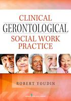 Clinical Gerontological Social Work Practice PDF