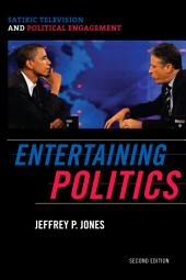 Entertaining Politics: Satiric Television and Political Engagement, Edition 2