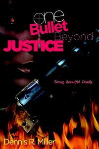 One Bullet Beyond Justice PDF