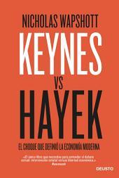 Keynes vs Hayek: El choque que definió la economía moderna