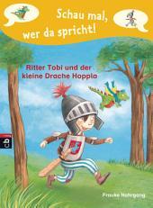 Schau mal, wer da spricht - Ritter Tobi und der kleine Drache Hoppla -